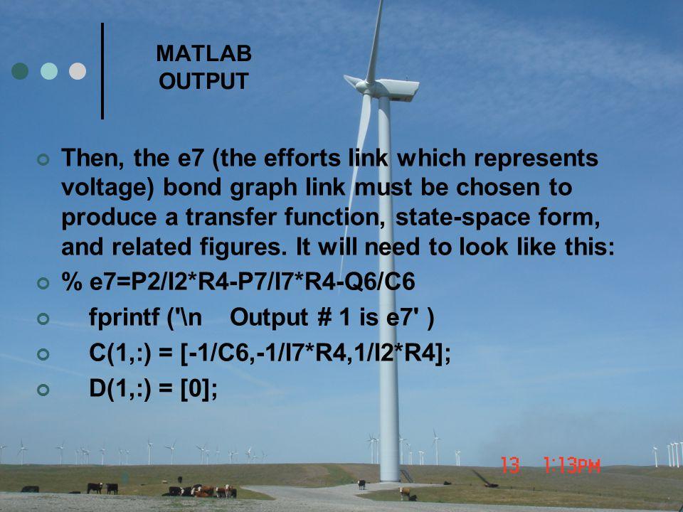fprintf ( \n Output # 1 is e7 ) C(1,:) = [-1/C6,-1/I7*R4,1/I2*R4];